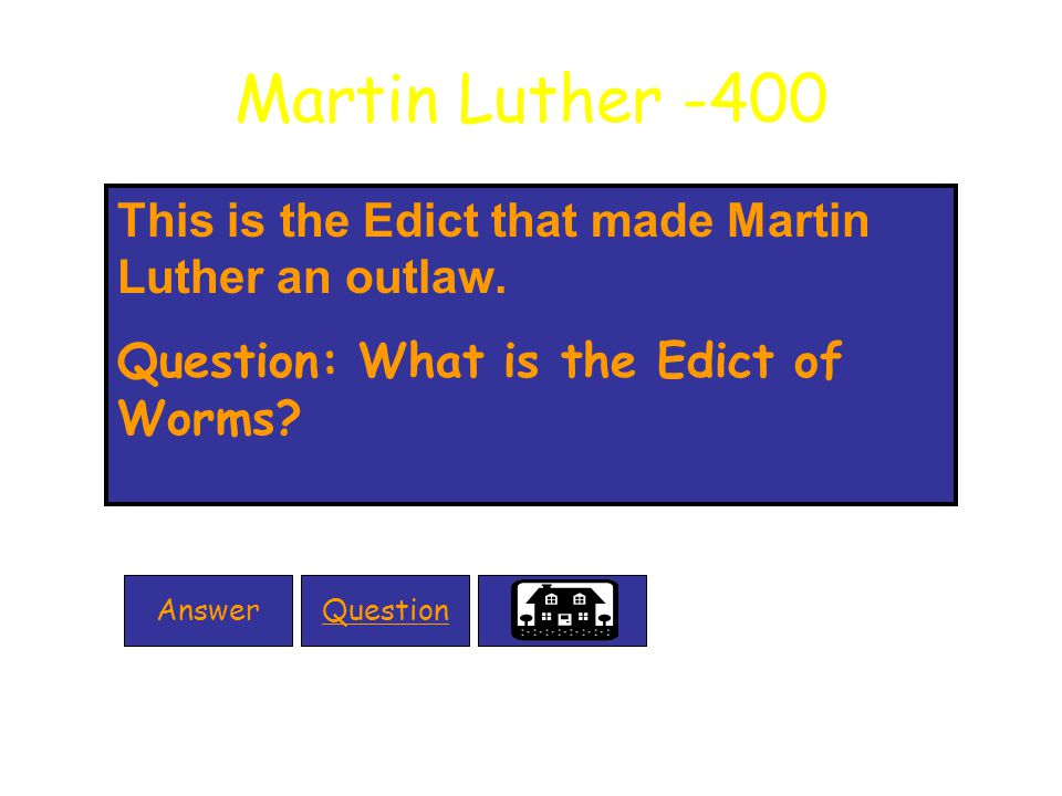 Martin Luther -400 This is the Edict that made Martin Luther an outlaw.