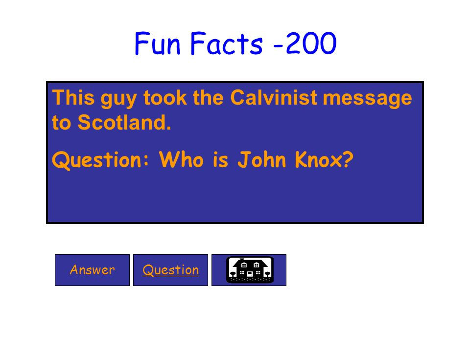 Fun Facts -200 This guy took the Calvinist message to Scotland.
