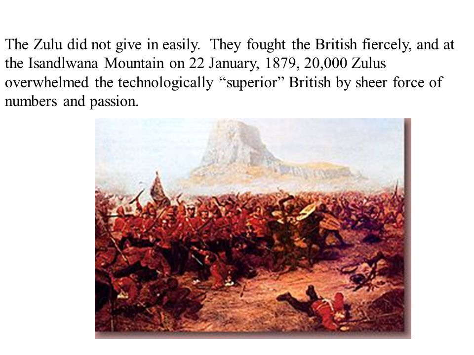 The Zulu did not give in easily.