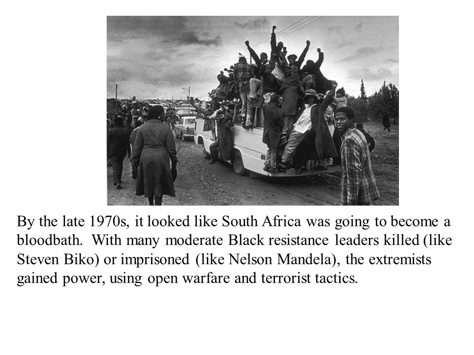 By the late 1970s, it looked like South Africa was going to become a bloodbath.