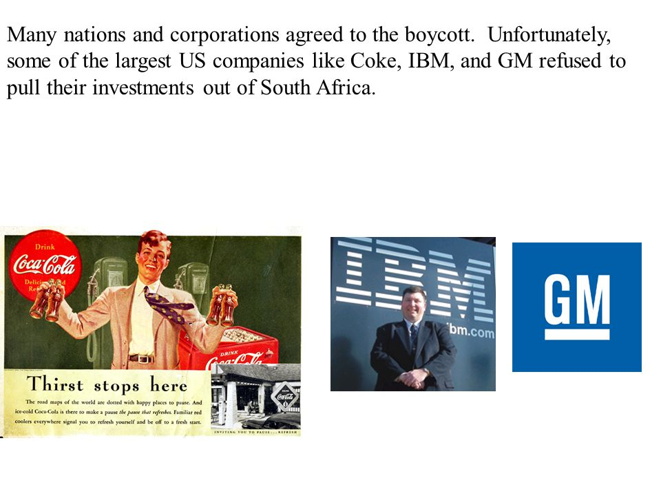 Many nations and corporations agreed to the boycott.