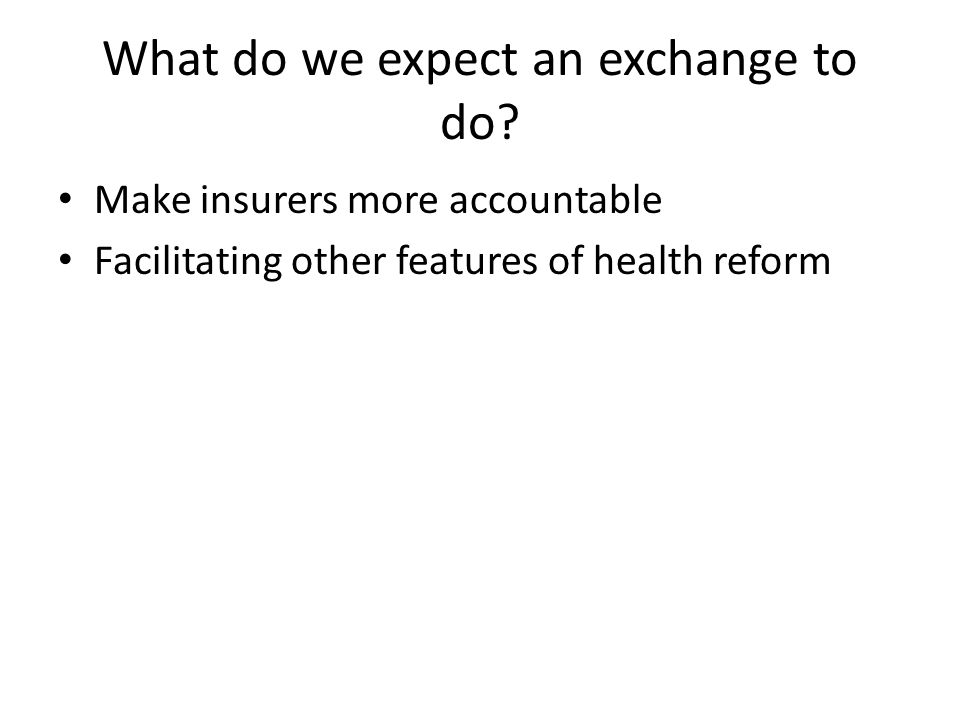 What do we expect an exchange to do.