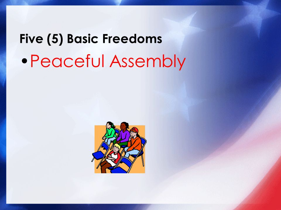 Five (5) Basic Freedoms Peaceful Assembly