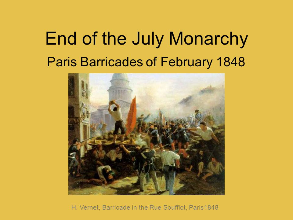 End of the July Monarchy Paris Barricades of February 1848 H.