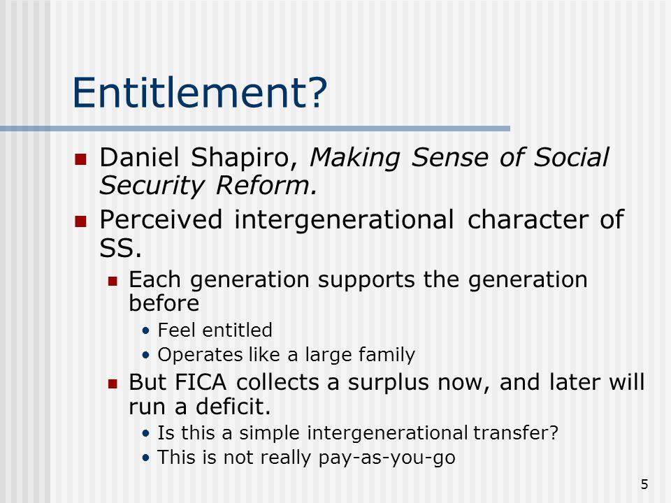 5 Entitlement. Daniel Shapiro, Making Sense of Social Security Reform.