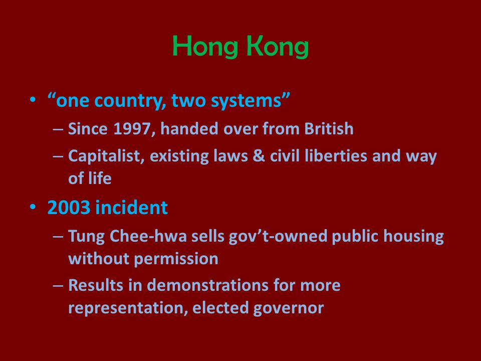 """Hong Kong """"one country, two systems"""" – Since 1997, handed over from British – Capitalist, existing laws & civil liberties and way of life 2003 inciden"""