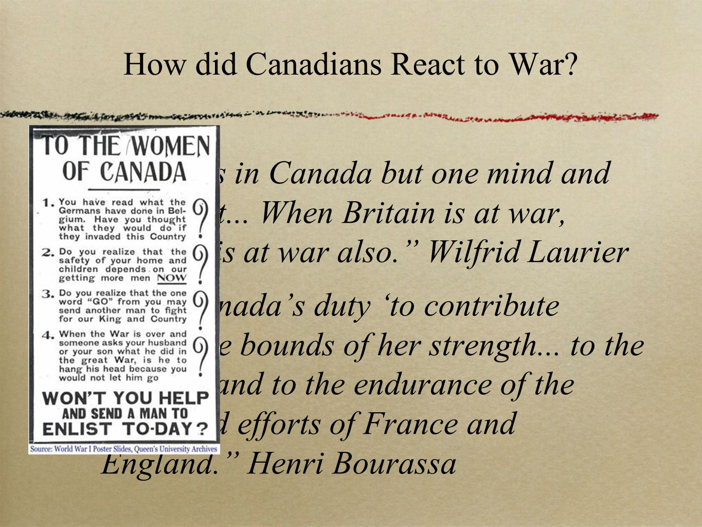 How did Canadians React to War. There is in Canada but one mind and one heart...