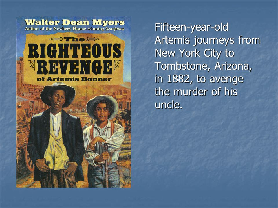 Fifteen-year-old Artemis journeys from New York City to Tombstone, Arizona, in 1882, to avenge the murder of his uncle.