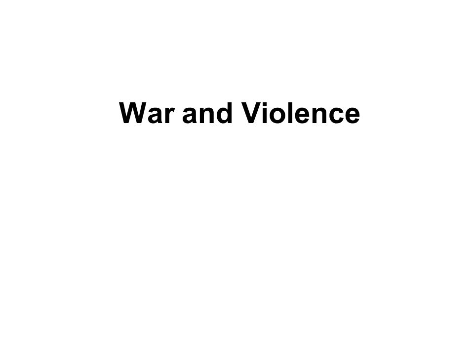 War and Violence