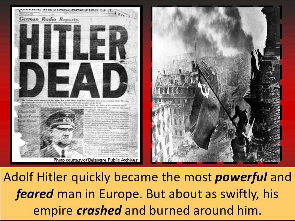 Adolf Hitler quickly became the most powerful and feared man in Europe.