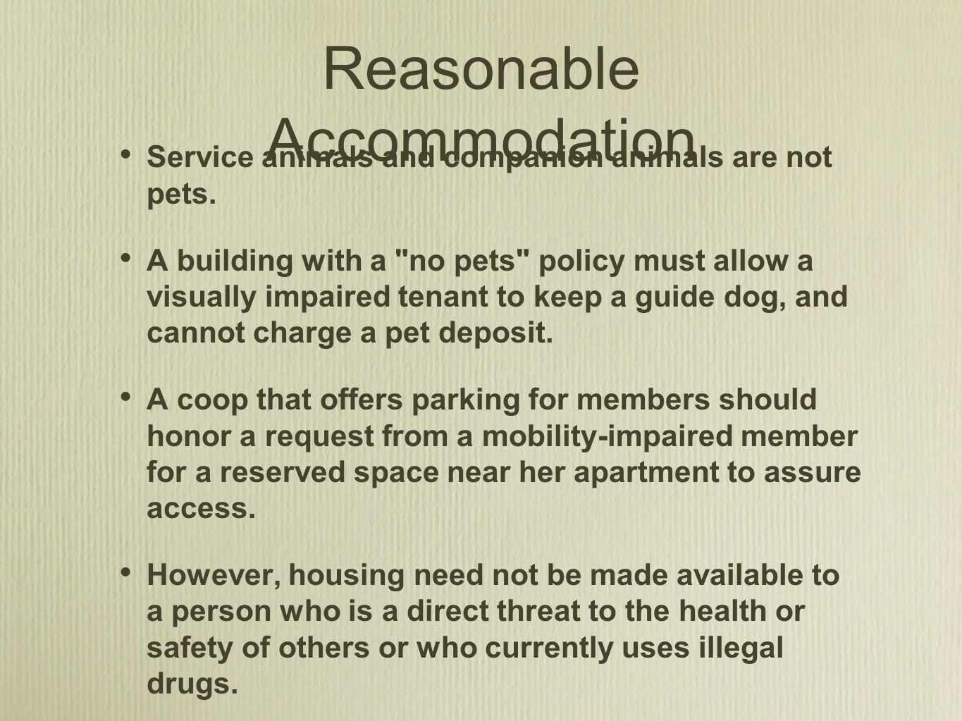 Reasonable Accommodation Service animals and companion animals are not pets.