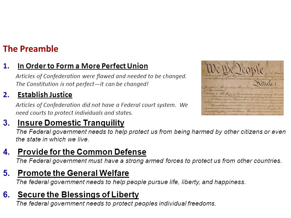 Notes: The U.S. Constitution #8 The Preamble 1.In Order to Form a More Perfect Union Articles of Confederation were flawed and needed to be changed. T