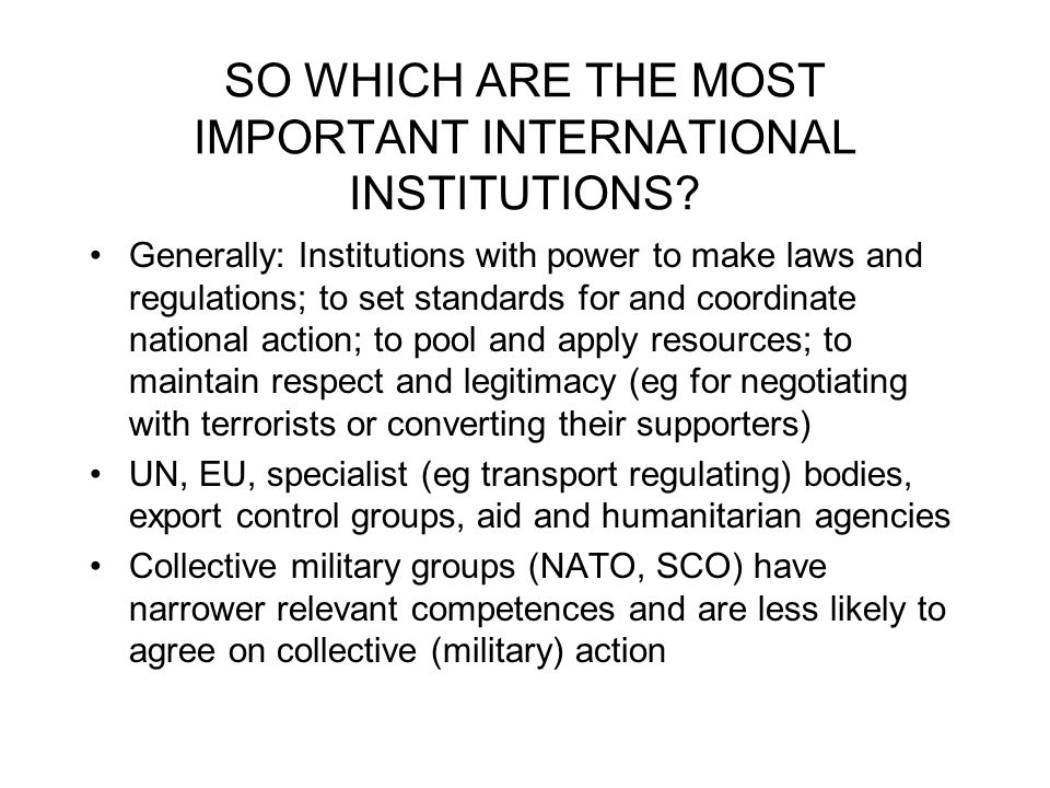 SO WHICH ARE THE MOST IMPORTANT INTERNATIONAL INSTITUTIONS.