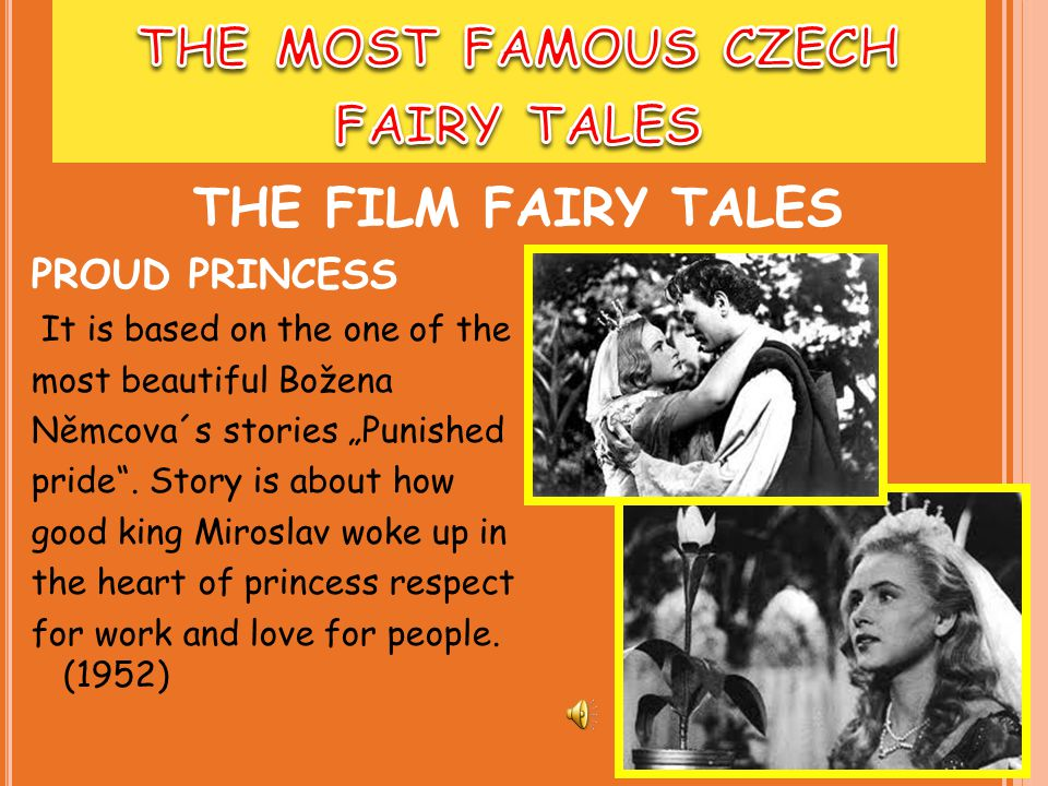 """PROUD PRINCESS It is based on the one of the most beautiful Božena Němcova´s stories """"Punished pride ."""