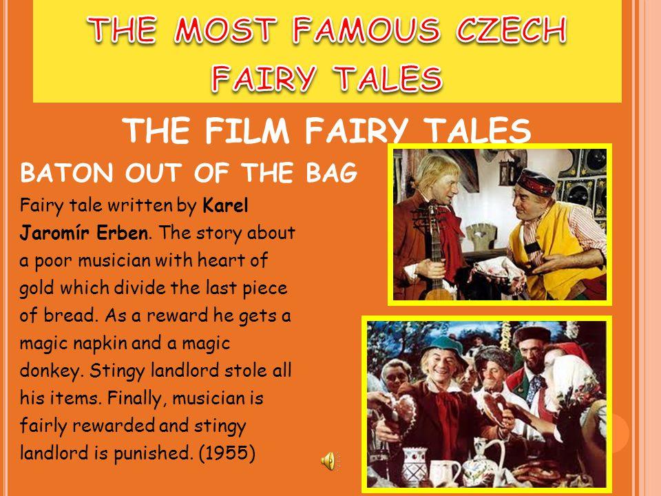 BATON OUT OF THE BAG Fairy tale written by Karel Jaromír Erben.