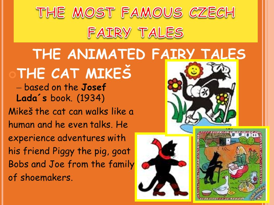 THE CAT MIKEŠ – based on the Josef Lada´s book.