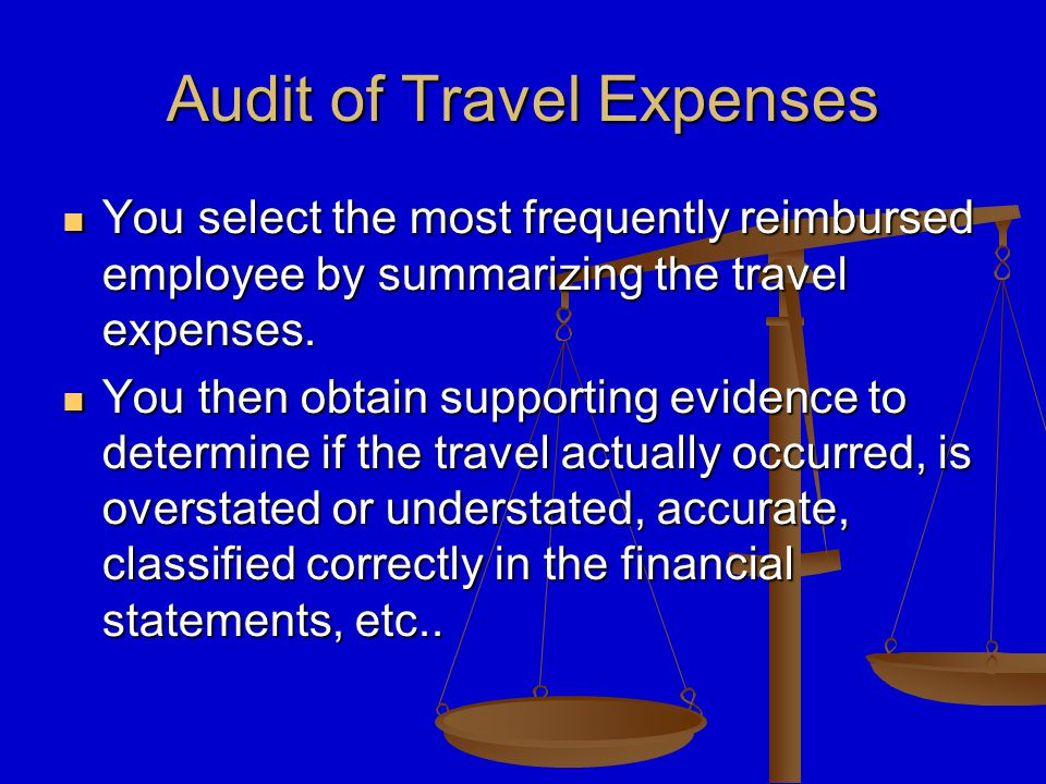 Audit of Travel Expenses You select the most frequently reimbursed employee by summarizing the travel expenses.