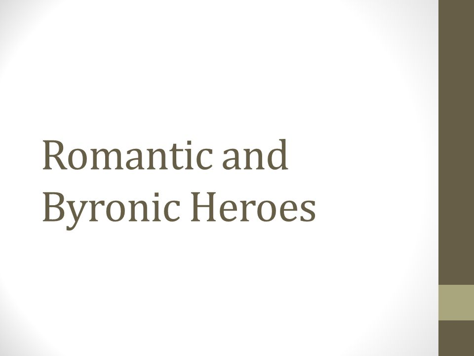 Romantic and Byronic Heroes