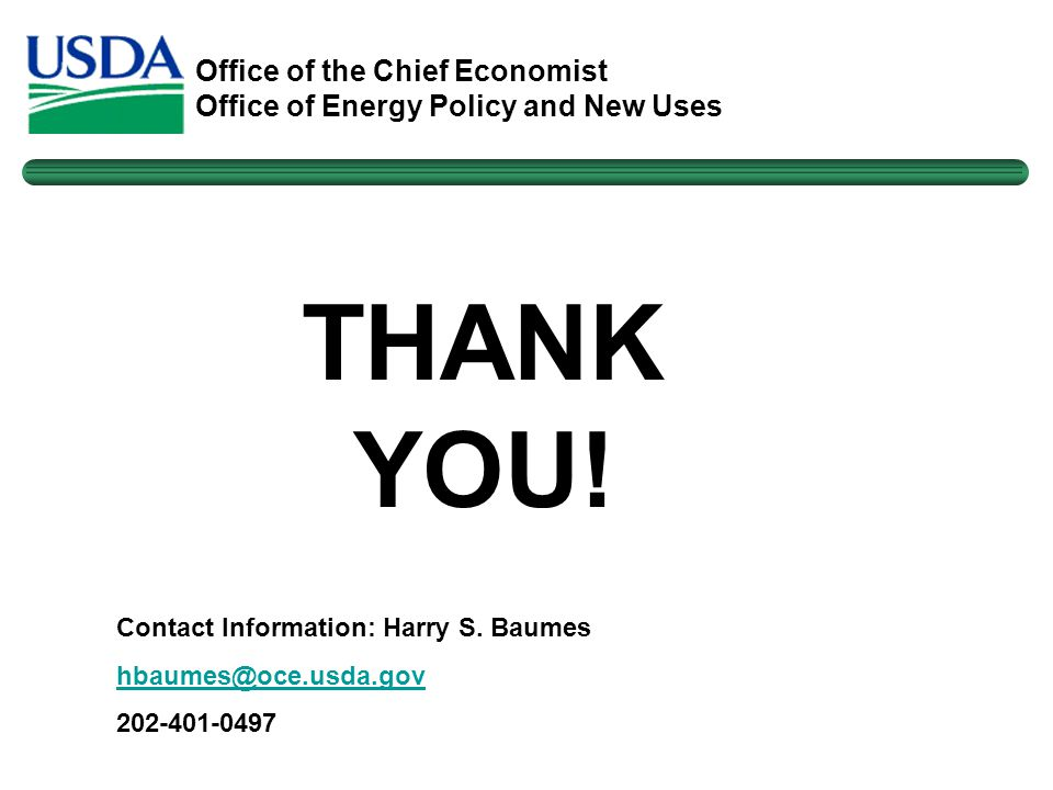 Office of the Chief Economist Office of Energy Policy and New Uses THANK YOU.