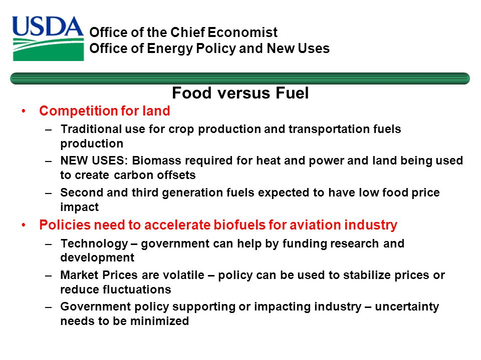 Office of the Chief Economist Office of Energy Policy and New Uses Food versus Fuel Competition for land –Traditional use for crop production and tran