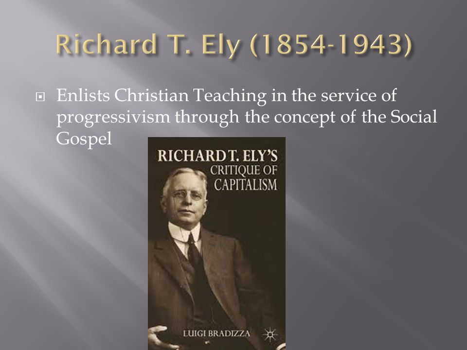 Enlists Christian Teaching in the service of progressivism through the concept of the Social Gospel