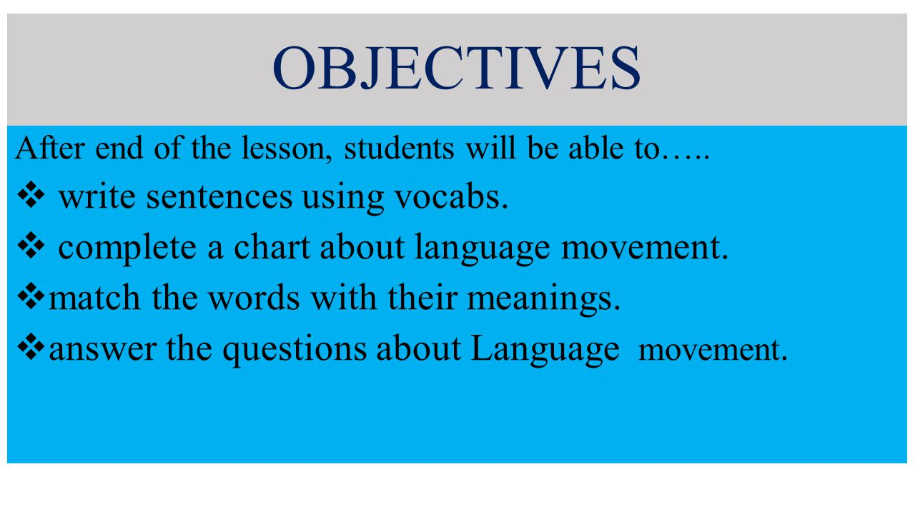 OBJECTIVES After end of the lesson, students will be able to…..