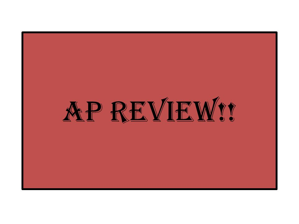 AP Review!!