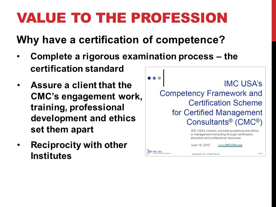 TO APPLY FOR THE CMC ® Overview www.imcusa.org/certhow Get the Application www.imcusa.org/cmcapplication Step by Step Webinar on Completing the Application www.imcusa.org/certapp certification@imcusa.org