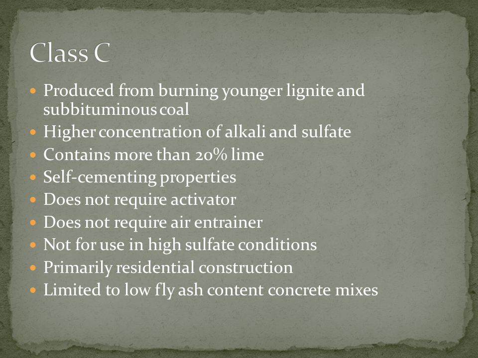 1.Class C fly ash is typically not as effective as Class F fly ash in mitigation of ASR.
