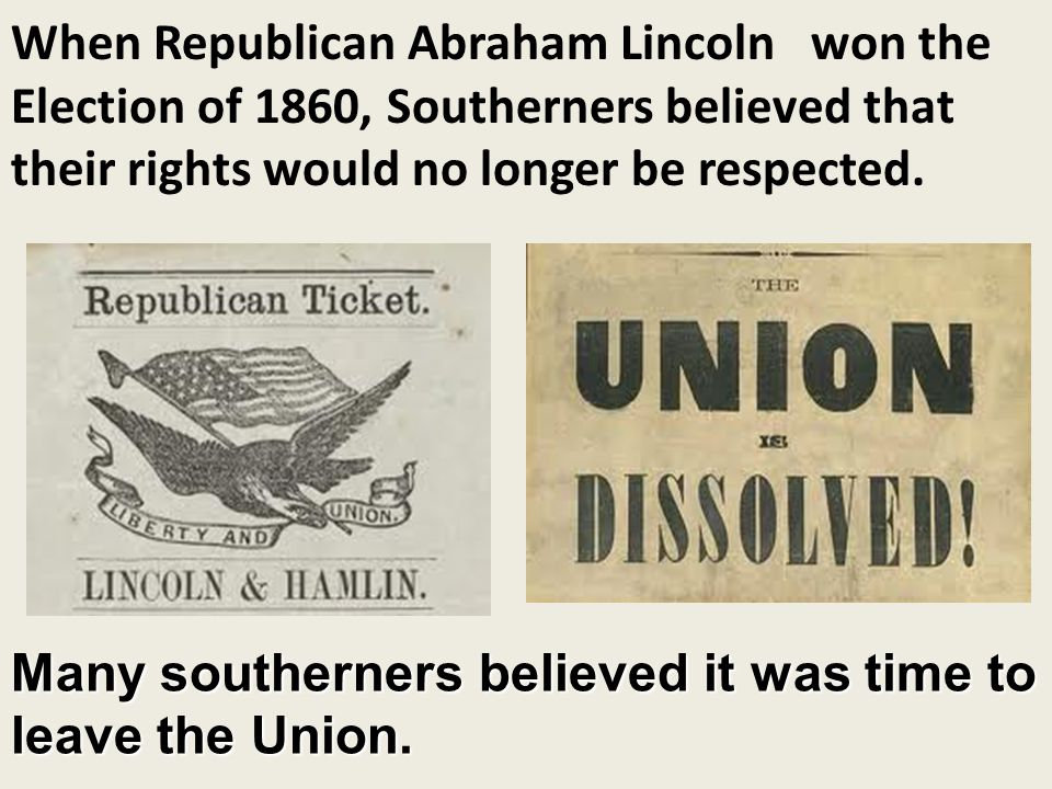 """REPUBLICAN Lincoln's election in 1860 angers South – slaveholders call him """"The Black Republican"""" - S. Carolina secedes on Dec. 20, 1860 Lincoln elect"""