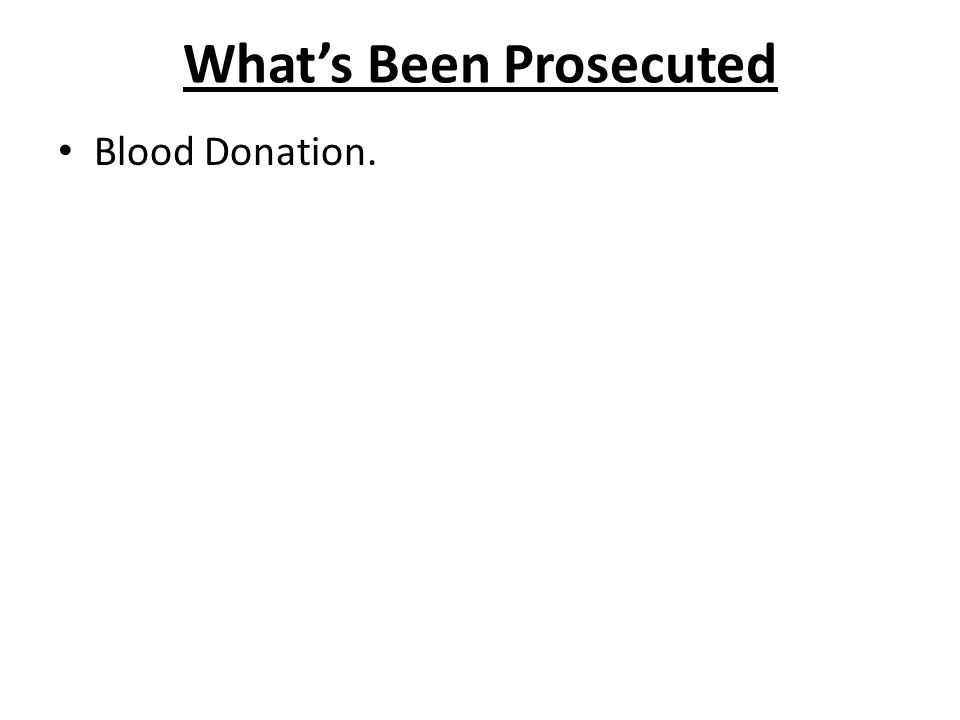 What's Been Prosecuted Blood Donation.