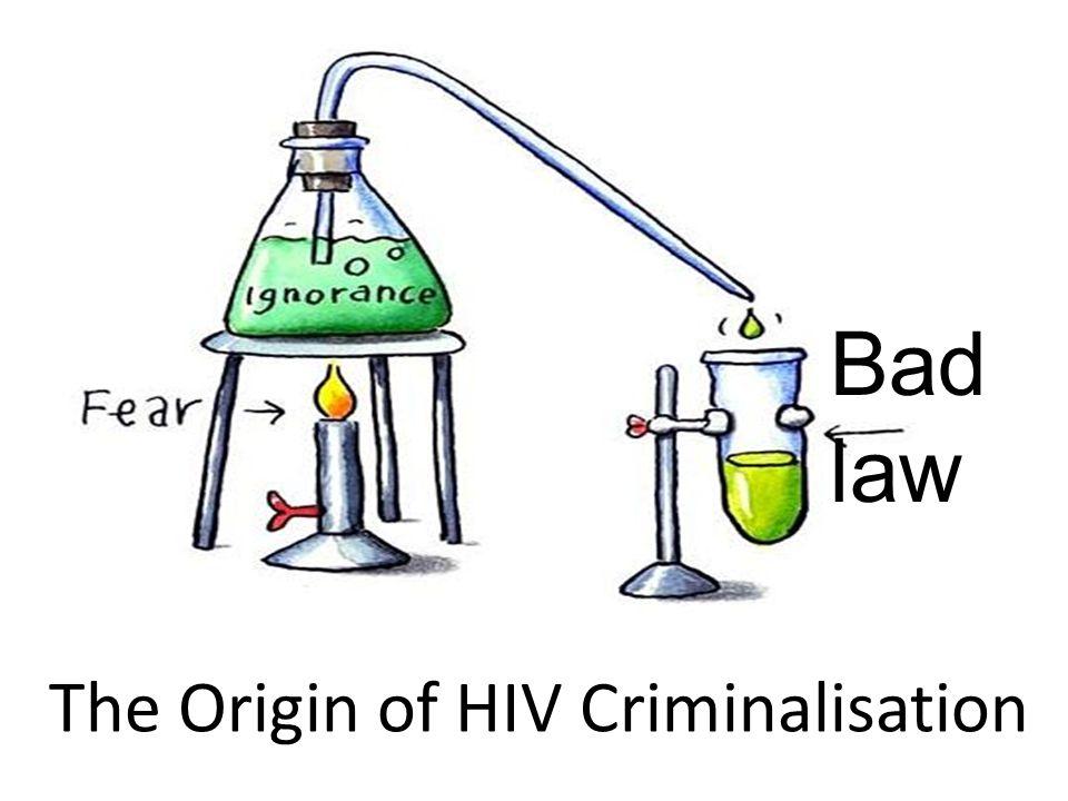 Bad law The Origin of HIV Criminalisation
