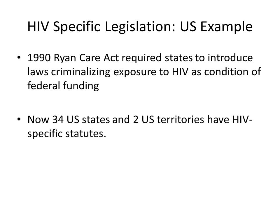 US HIV Laws: Tools of Stigmatization Vague, inconsistent and overly-broad.