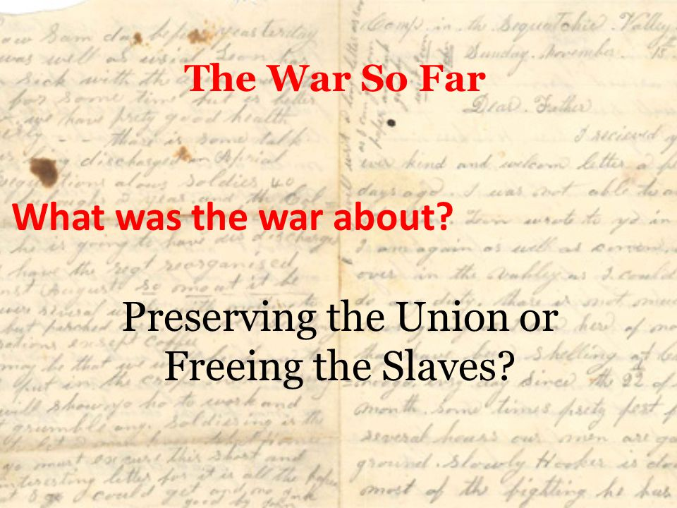 Lincoln's Problems- 1862 Britain and France had begun to negotiate with the Confederacy Lincoln was harshly criticized for not freeing the slaves (Republicans/Abolitionists) Lacked the Constitutional authority to free the slaves Northerners felt slavery was helping the war effort in the south.
