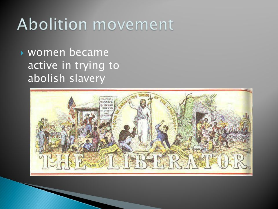  women became active in trying to abolish slavery