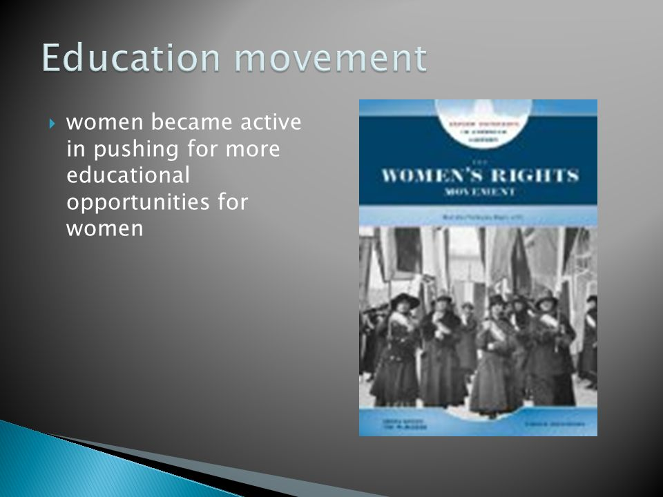  women became active in pushing for more educational opportunities for women