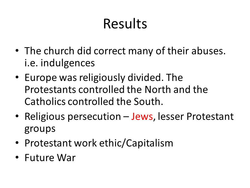 Results The church did correct many of their abuses.