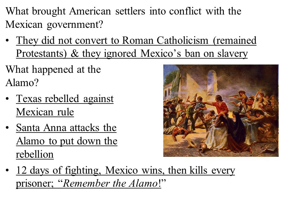 What brought American settlers into conflict with the Mexican government? They did not convert to Roman Catholicism (remained Protestants) & they igno