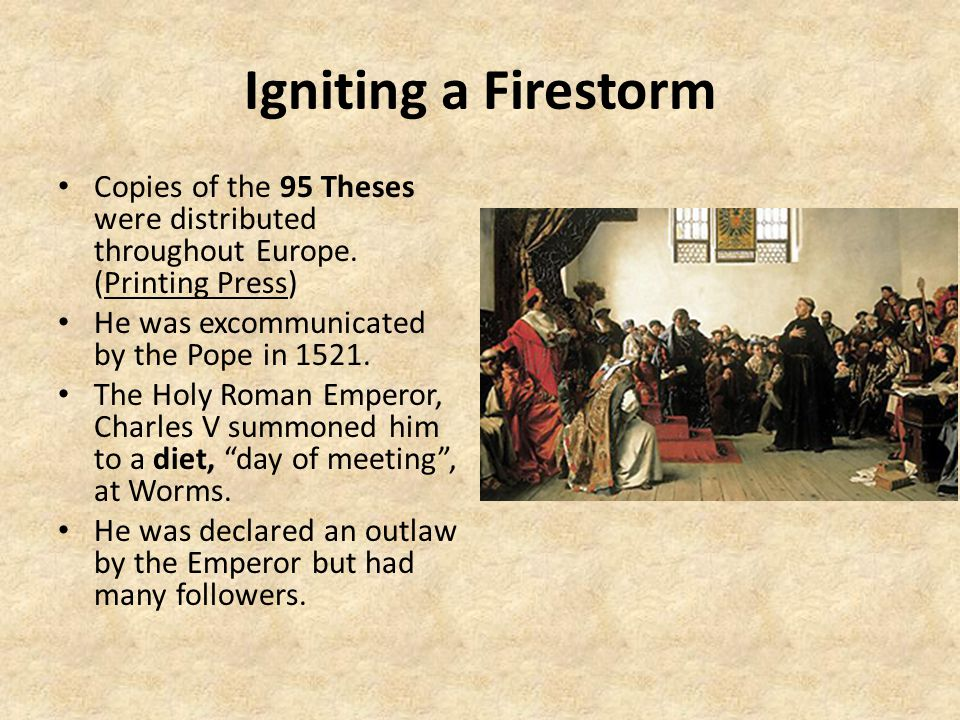 Igniting a Firestorm Copies of the 95 Theses were distributed throughout Europe.