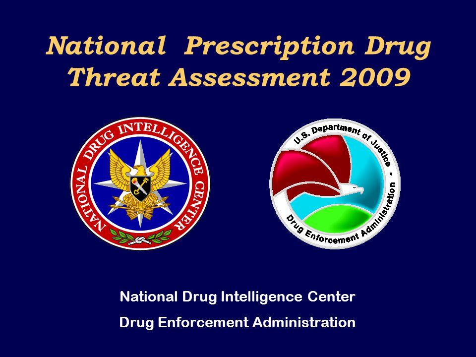 National Prescription Drug Threat Assessment 2009 National Drug Intelligence Center Drug Enforcement Administration