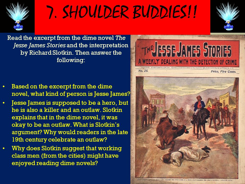 Read the excerpt from the dime novel The Jesse James Stories and the interpretation by Richard Slotkin.