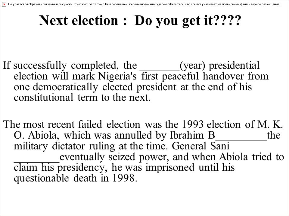 If successfully completed, the _______(year) presidential election will mark Nigeria s first peaceful handover from one democratically elected president at the end of his constitutional term to the next.