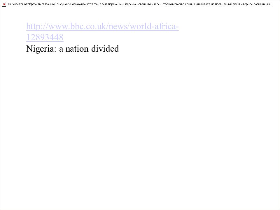 http://www.bbc.co.uk/news/world-africa- 12893448 Nigeria: a nation divided
