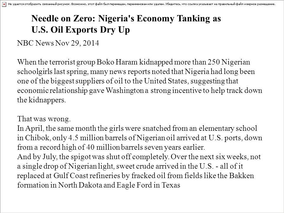 Needle on Zero: Nigeria's Economy Tanking as U.S. Oil Exports Dry Up NBC News Nov 29, 2014 When the terrorist group Boko Haram kidnapped more than 250