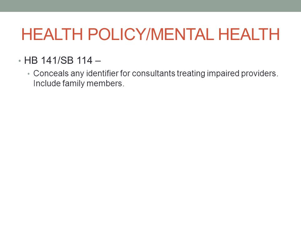 HEALTH POLICY/MENTAL HEALTH HB 141/SB 114 – Conceals any identifier for consultants treating impaired providers.