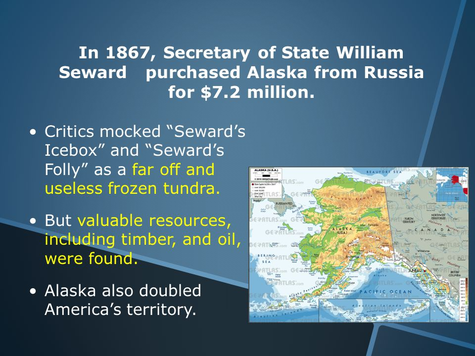Critics mocked Seward's Icebox and Seward's Folly as a far off and useless frozen tundra.