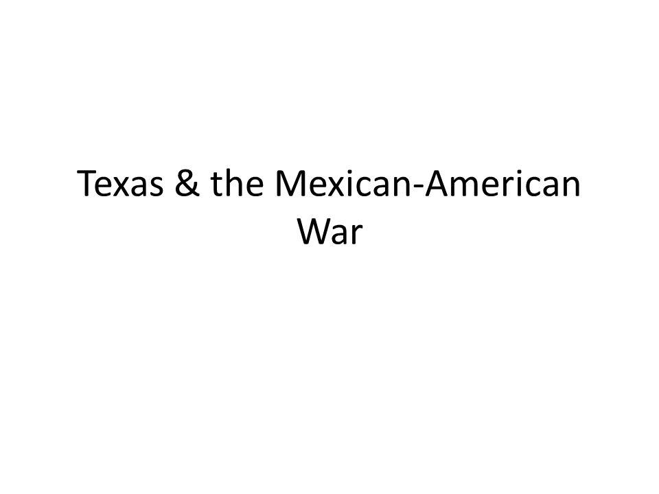 Texas & the Mexican-American War