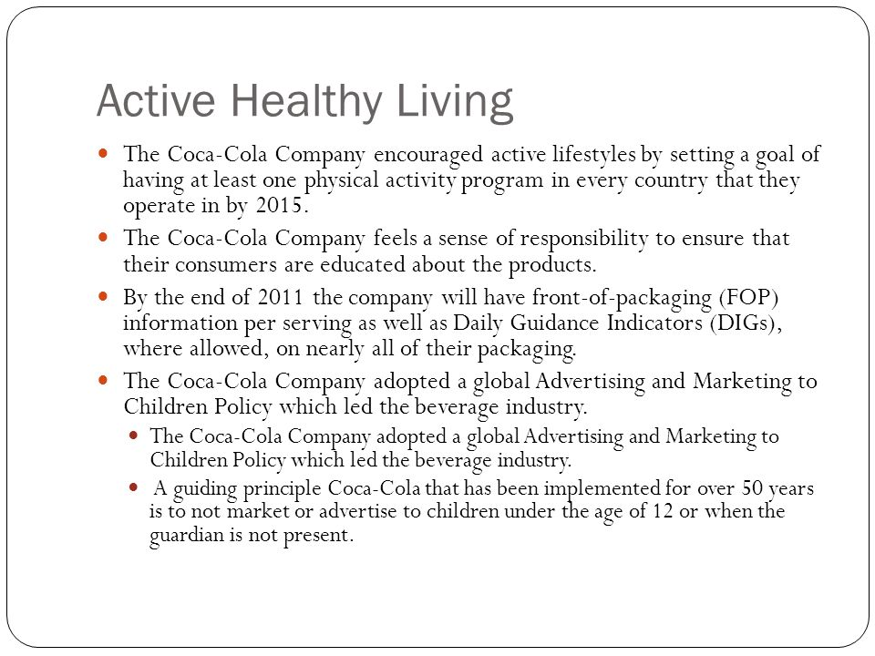 Active Healthy Living The Coca-Cola Company encouraged active lifestyles by setting a goal of having at least one physical activity program in every c