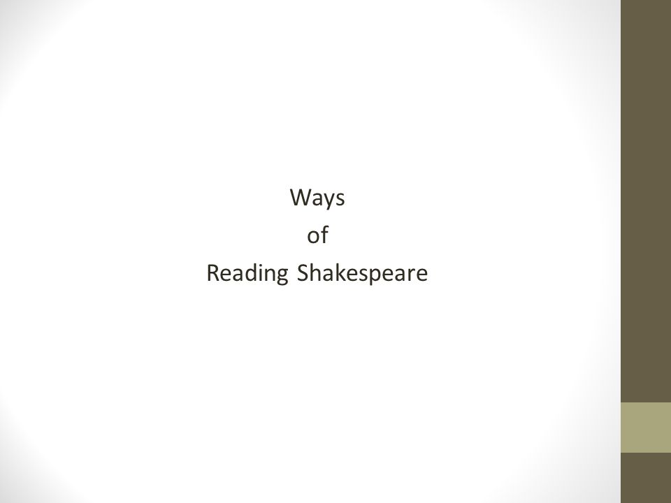 Ways of Reading Shakespeare