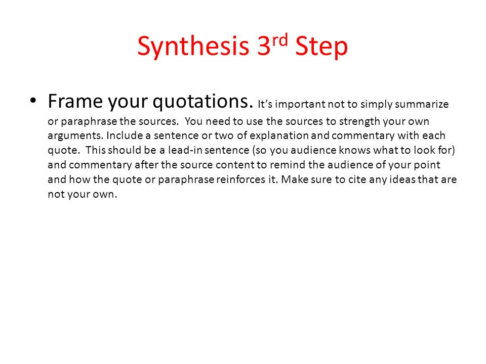 Synthesis 3 rd Step Frame your quotations.